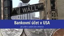 Bankovní účet vUSA: Jak ho založit, informace, rady atipy