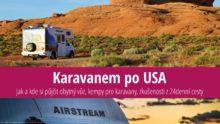 Cestování karavanem poUSA: Pronájem RV, kempy, zkušenosti z24denní cesty