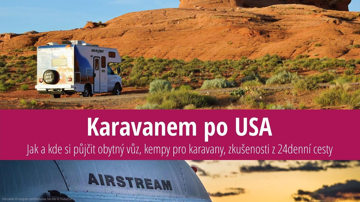 Cestování karavanem po USA: Pronájem obytného vozu, kempy, zkušenosti z 24denní cesty
