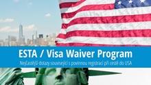 Cestovní registrace ESTA do USA / Visa Waiver Program (VWP): Informace, rady azkušenosti