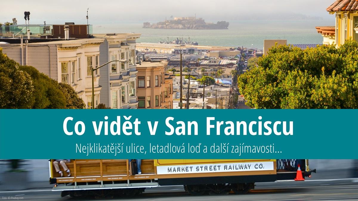 Co vidět v San Franciscu: Nejklikatější ulice, letadlová loď a další zajímavosti | © Pixabay.com