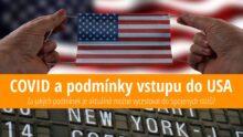 COVID acestování do USA 2021: Aktuální podmínky pro vstup do země