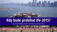 Kdy bude možné podávat přihlášky do loterie oZelenou kartu vroce 2013 alias Diversity Visa 2015 (DV-2015)?