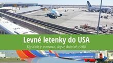 Levné letenky do USA: Cena, kdy rezervovat adalší rady jak ušetřit