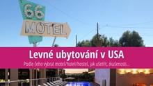 Levné ubytování vUSA: Tipy, triky azkušenosti jak na hotely amotely