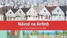 Návod na Airbnb plus tipy azkušenosti jak vybrat hostitele anenaletět