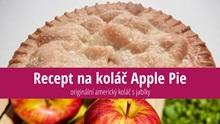 Recept na tradiční jablkový koláč (Apple Pie)