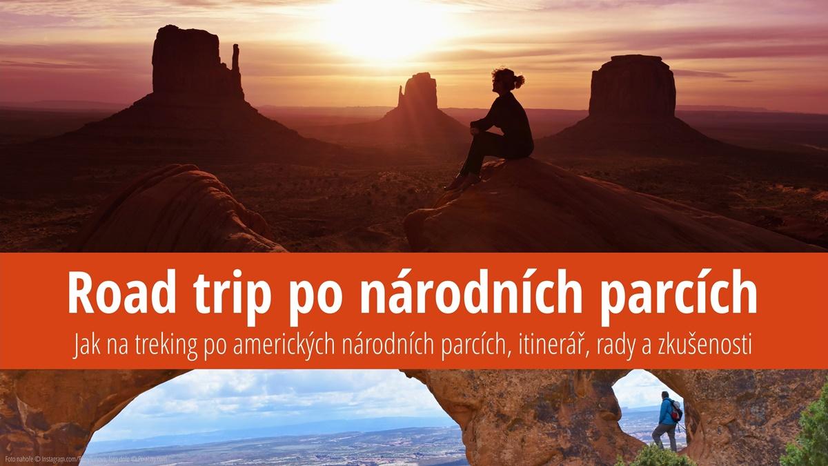 Road trip po středozápadu USA: Treking v národních parcích, itinerář, zkušenosti