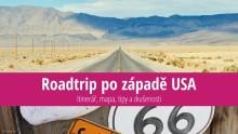 Road Trip pozápadě USA: Itinerář, mapa, tipy azkušenosti