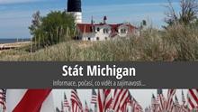 Stát Michigan: Mapa, památky, města azajímavosti