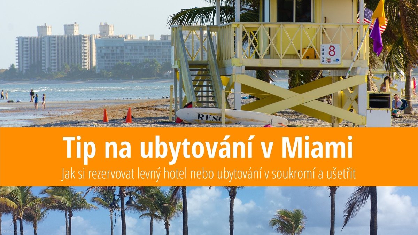 Tip na ubytování v Miami: Levný hotel a ubytování v soukromí