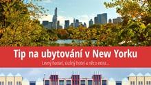 Tip na ubytování v New Yorku: Levný hostel, slušný hotel a něco extra