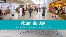 Vízum do USA: Cena, kde žádat, informace opohovoru adotazy